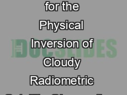 Considerations for the Physical Inversion of Cloudy Radiometric Satellite Observations