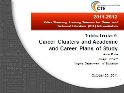 2011-2012  Video Streaming Training Sessions for Career and Technical Education (CTE) Administrator