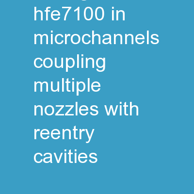 Enhanced flow boiling with HFE7100 in microchannels coupling multiple nozzles with reentry cavities