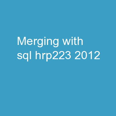 Merging with SQL HRP223 – 2012