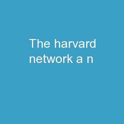 The Harvard Network: A n
