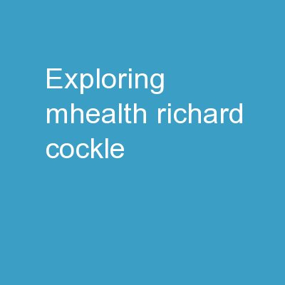 Exploring  mHealth    Richard Cockle,