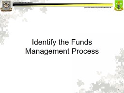 Identify the Funds Management Process