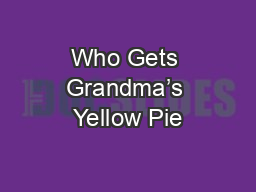 Who Gets Grandma�s Yellow Pie