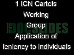 1 ICN Cartels Working Group Application of leniency to individuals PowerPoint PPT Presentation