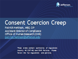 Consent Coercion Creep Patrick Herbison, MEd, CIP PowerPoint PPT Presentation