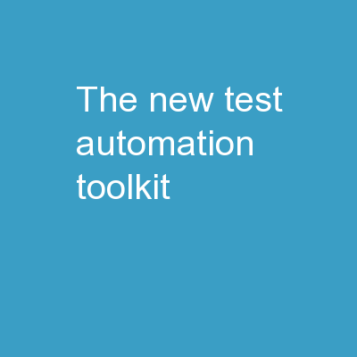 The New Test Automation Toolkit: