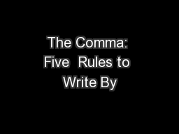 The Comma: Five  Rules to Write By