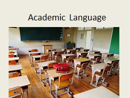 Academic Language What is it? PowerPoint PPT Presentation