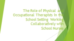 The Role of Physical and Occupational Therapists in the School Setting Working Collaboratively with