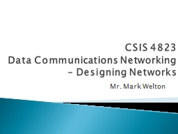 CSIS 4823 Data Communications Networking � Designing Networks