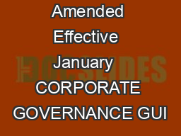 Amended Effective  January   CORPORATE GOVERNANCE GUI