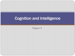 Chapter 8  Cognition and