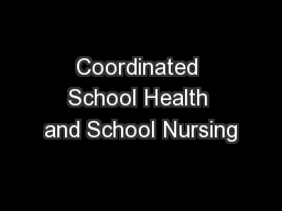 Coordinated School Health and School Nursing PowerPoint PPT Presentation