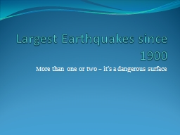 Largest Earthquakes since 1900