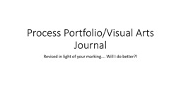 Process Portfolio/Visual Arts Journal
