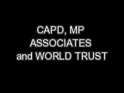 CAPD, MP ASSOCIATES and WORLD TRUST