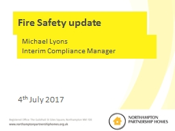 Fire  Safety update Mike Kay, CEO