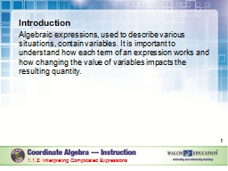 Introduction Algebraic expressions, used to describe various situations, contain variables. It is i