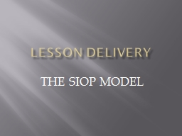 LESSON DELIVERY THE SIOP MODEL