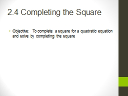 2.4  Completing the Square PowerPoint PPT Presentation