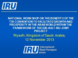 NATIONAL WORKSHOP ON THE BENEFITS OF THE TIR CONVENTION TO FACILITATE GROWTH AND PROSPERITY IN THE