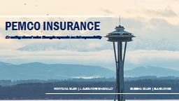 PEMCO INSURANCE Montana Blair | J. Alexandre Ghadially