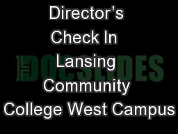 Director's Check In  Lansing Community College West Campus