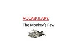 VOCABULARY: The Monkey's Paw PowerPoint Presentation, PPT - DocSlides