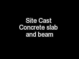 Site Cast Concrete slab and beam