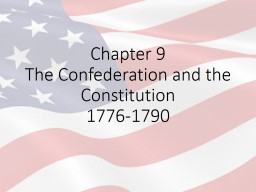 Chapter 9 The Confederation and the Constitution