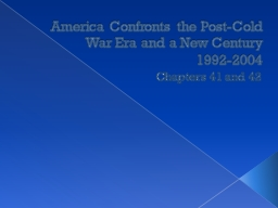 America Confronts the Post-Cold War Era and a New Century