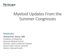 Myeloid Updates From the Summer Congresses