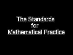 The Standards for  Mathematical Practice PowerPoint PPT Presentation