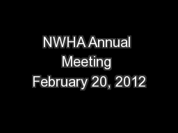 NWHA Annual Meeting February 20, 2012 PowerPoint PPT Presentation
