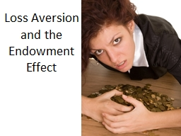 Loss Aversion  and the  Endowment