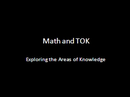 Math and TOK Exploring the Areas of Knowledge