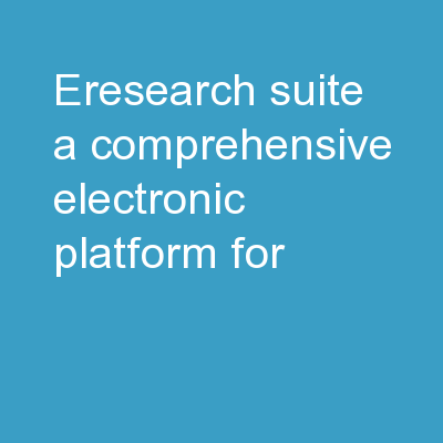 eResearch  Suite  A comprehensive electronic platform for