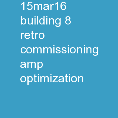 15MAR16 Building 8 Retro-Commissioning & Optimization PowerPoint PPT Presentation