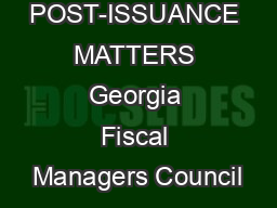 POST-ISSUANCE MATTERS Georgia Fiscal Managers Council