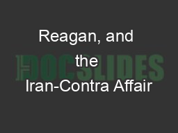 Reagan, and the Iran-Contra Affair PowerPoint PPT Presentation
