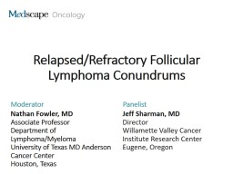 Relapsed/Refractory Follicular Lymphoma Conundrums
