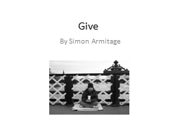 Give By Simon  Armitage What