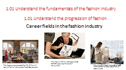 1.01 Understand  the fundamentals of the fashion industry.