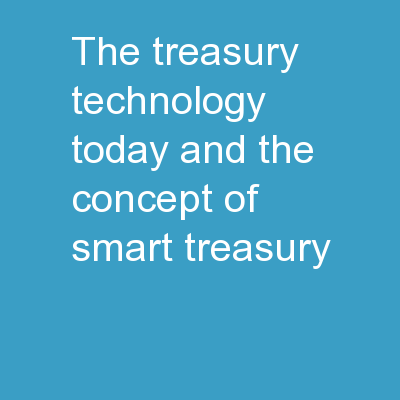 "The Treasury Technology today and the concept of ""Smart Treasury"""