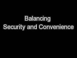 Balancing Security and Convenience