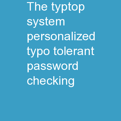 The  TypTop  System Personalized Typo-Tolerant Password Checking