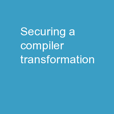 Securing A Compiler Transformation