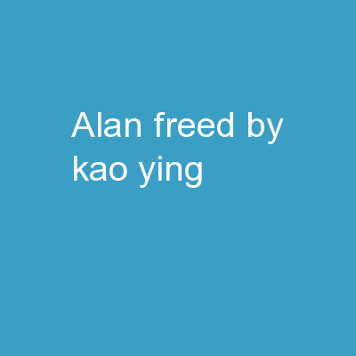 Alan  Freed By: Kao-Ying