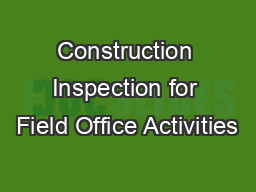 Construction Inspection for Field Office Activities